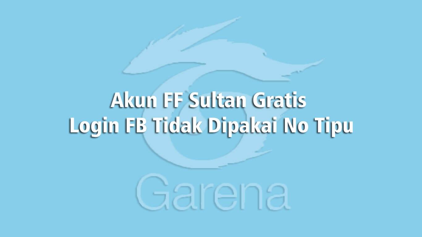 550 Akun Ff Sultan Gratis Full Skin Yang Tidak Terpakai Hari Ini