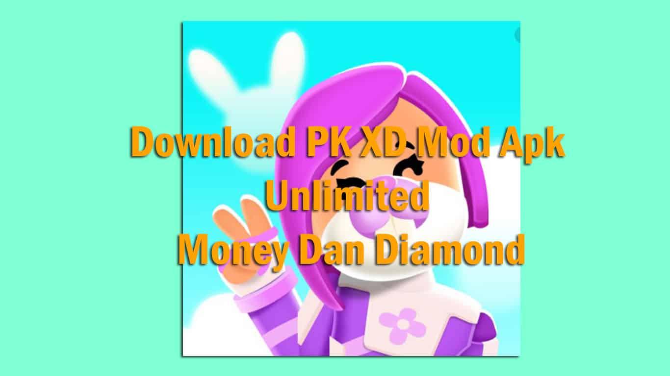 Download Pk Xd Mod Apk Unlimited Money Dan Diamond 2021