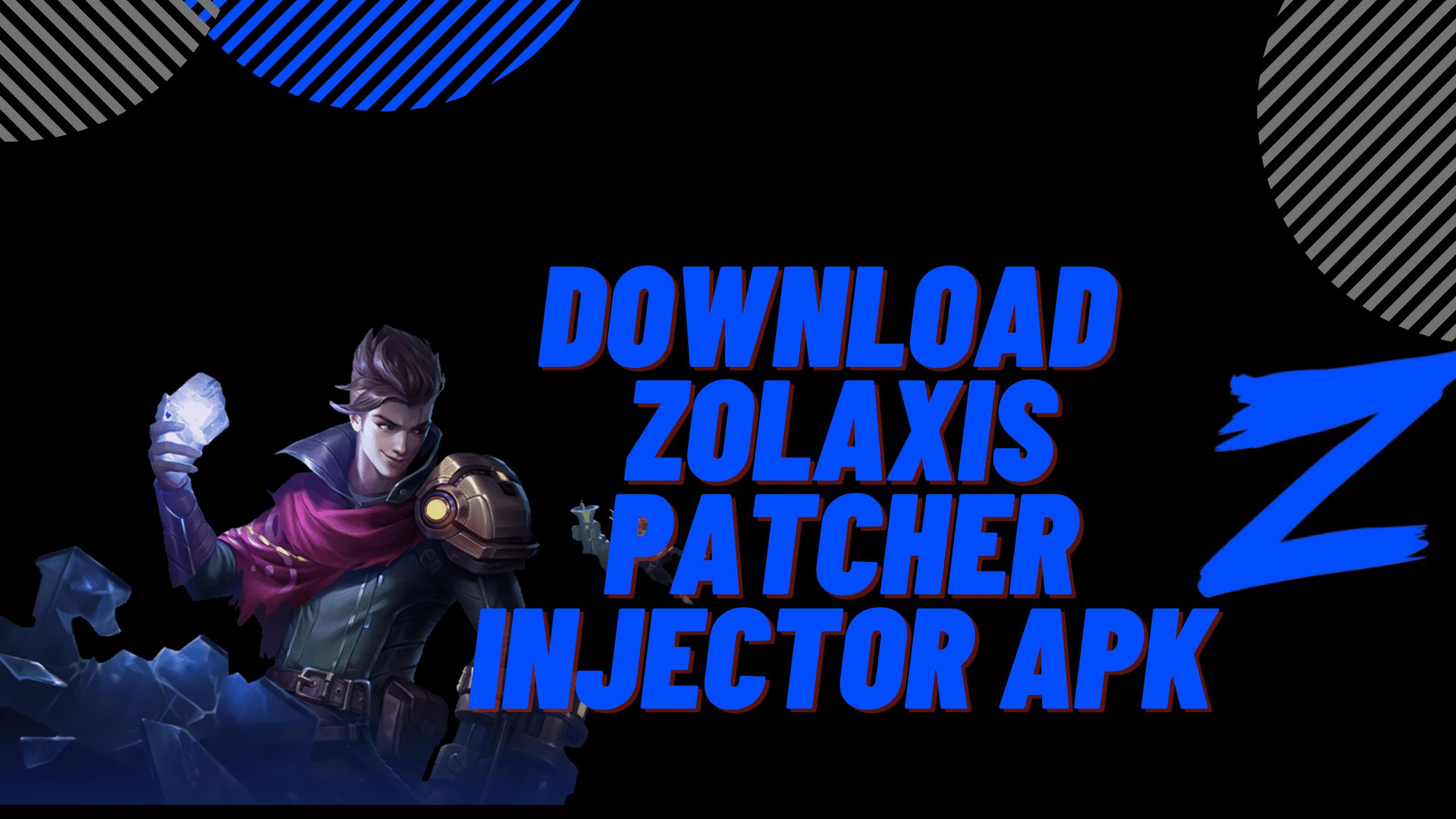 Link-Download-Zolaxis-Patcher-Apk-Mod